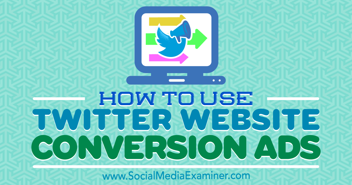 How to Use Twitter Website Conversion Ads