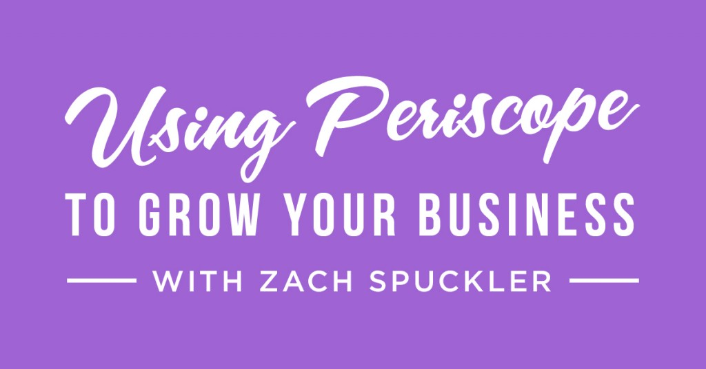 #94: Using Periscope to Grow Your Business