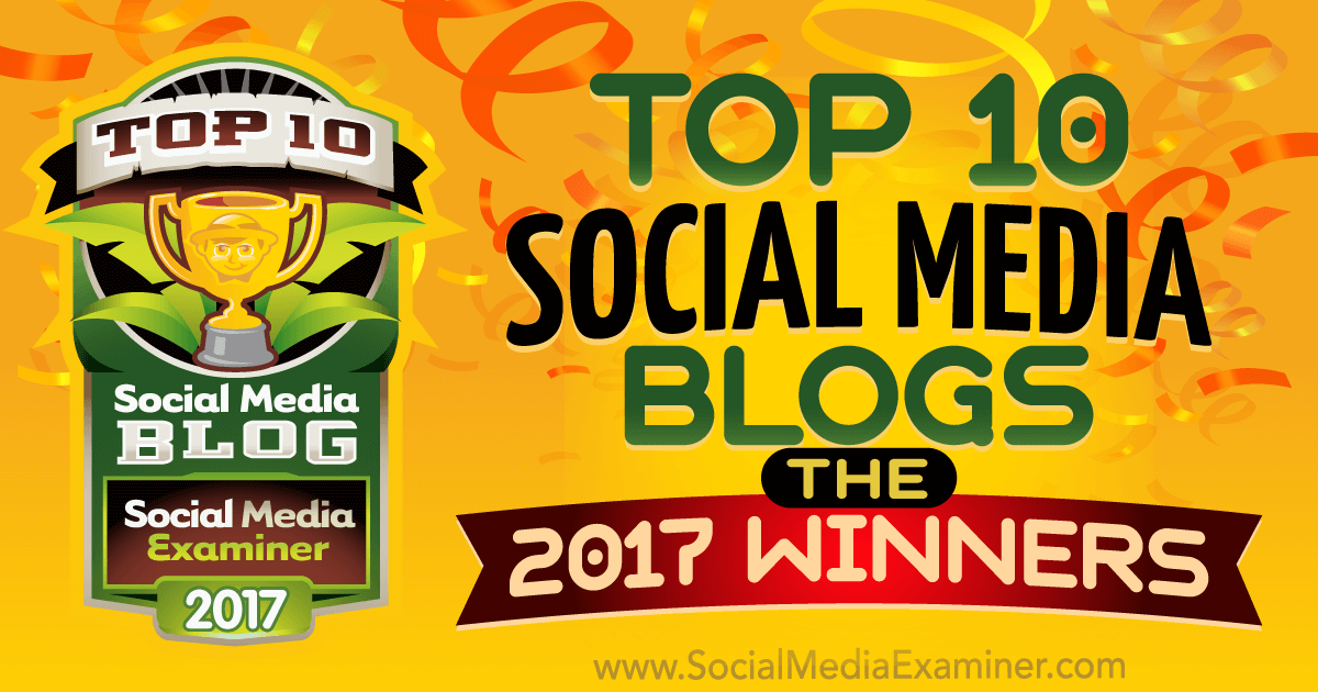 Top 10 Social Media Blogs: The 2017 Winners!