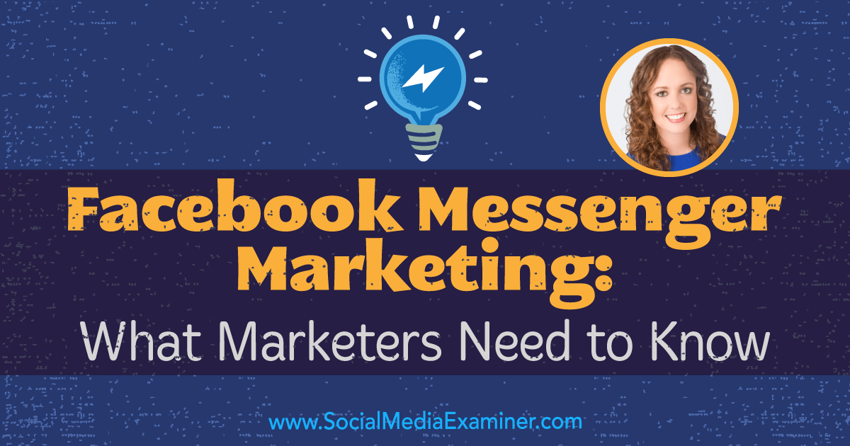 Facebook Messenger Marketing: What Marketers Need to Know