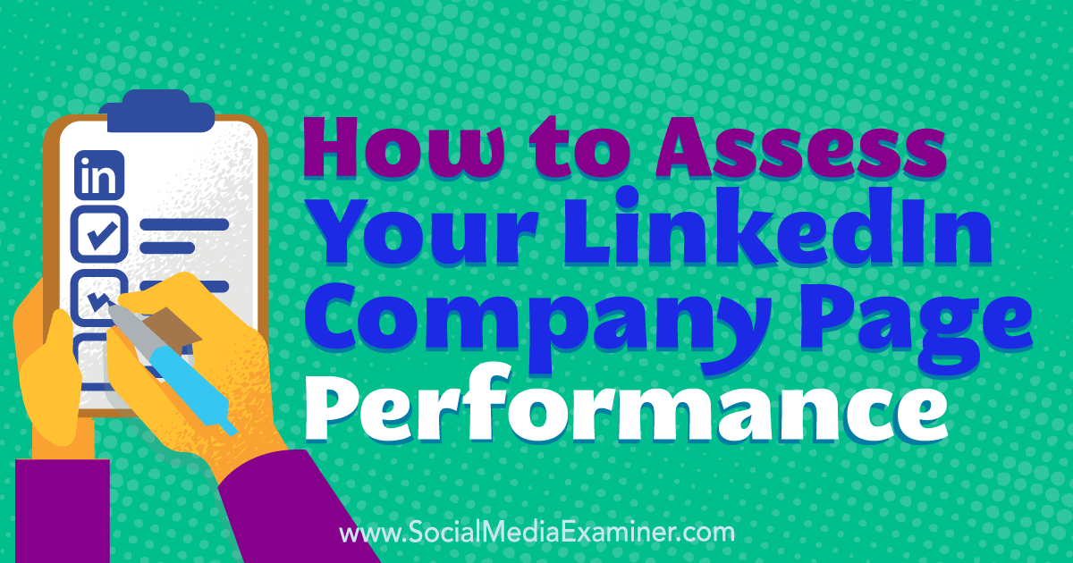 How to Assess Your LinkedIn Company Page Performance