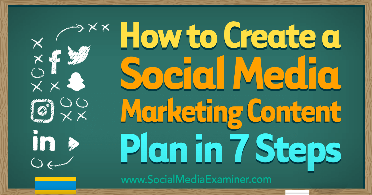 How to Create a Social Media Marketing Content Plan in 7 Steps