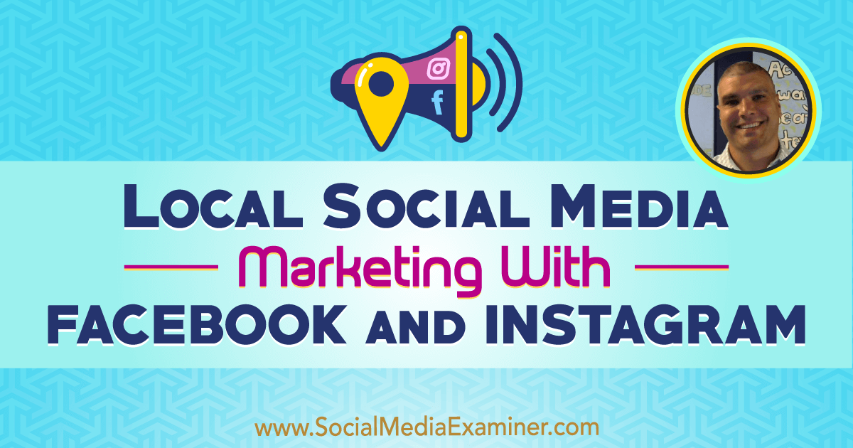 Local Social Media Marketing With Facebook and Instagram