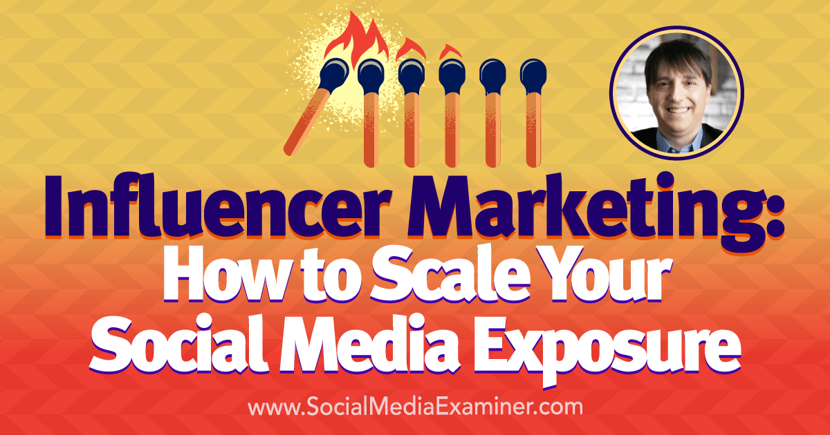 Influencer Marketing: How to Scale Your Social Media Exposure