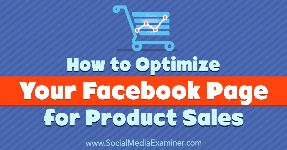 How to Optimize Your Facebook Page for Product Sales