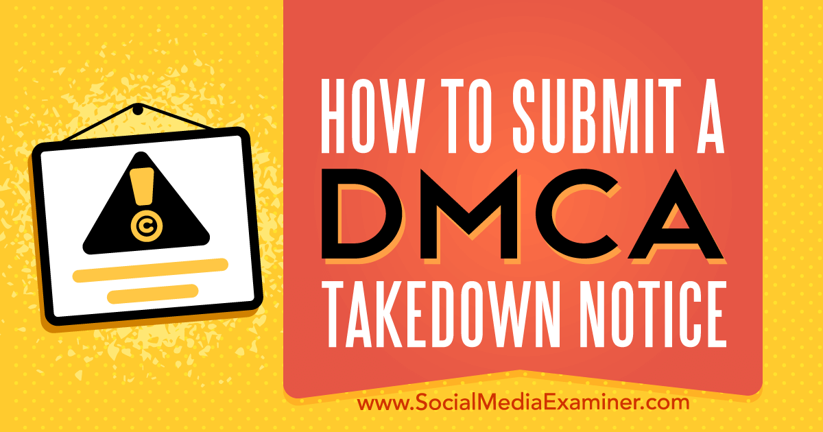 How to Submit a DMCA Takedown Notice
