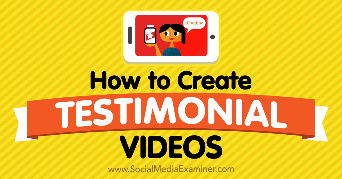 How to Create Testimonial Videos