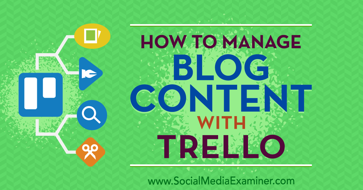How to Manage Blog Content With Trello