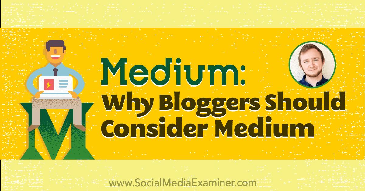 Medium: Why Bloggers Should Consider Publishing on Medium