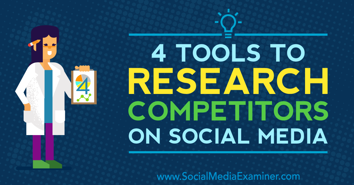 4 Tools to Research Competitors on Social Media