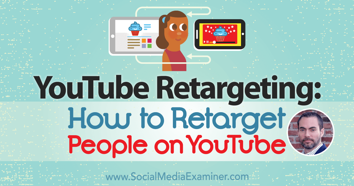 YouTube Remarketing: How to Retarget People on YouTube