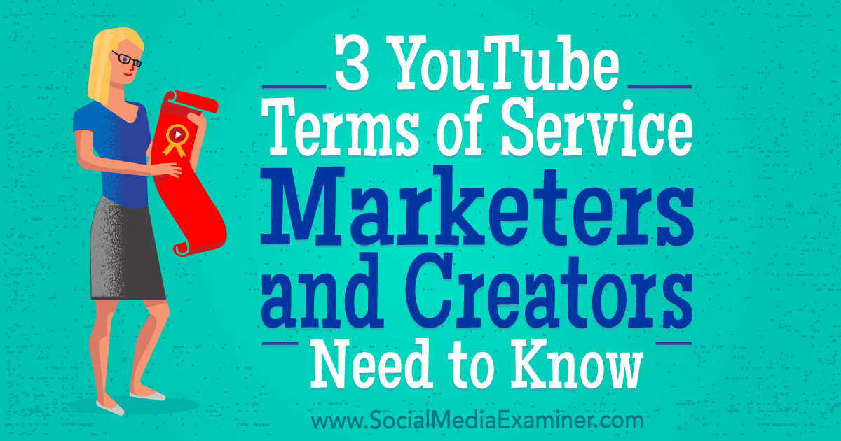 3 YouTube Terms of Service Marketers and Creators Need to Know
